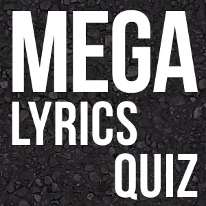 Mega Song Lyrics Quiz