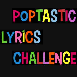 Poptastic Lyrics Challenge Game